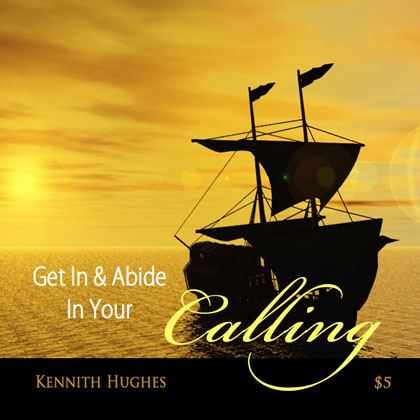 Get In And Abide In Your Calling
