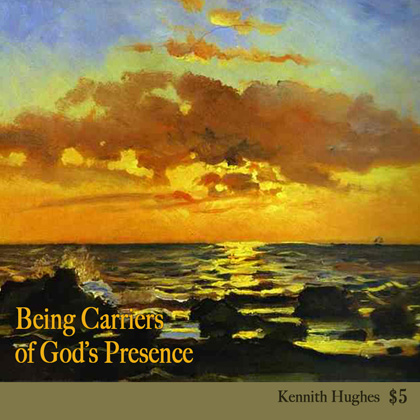 Being Carriers Of God's Presence