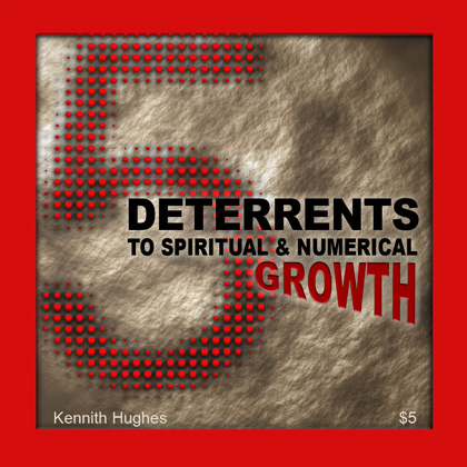 5 Deterrents To Spiritual And Numerical Growth