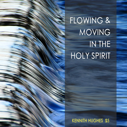 Flowing And Moving In The Holy Spirit