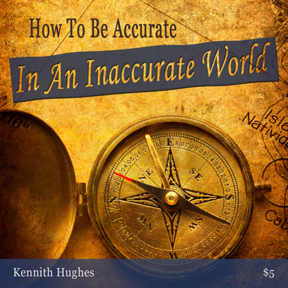 How To Be Accurate In An Inaccurate World