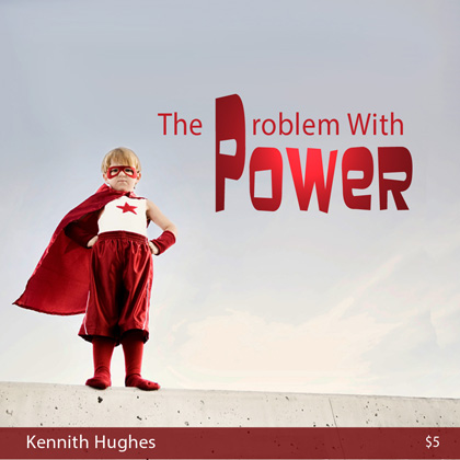 The Problem With Power